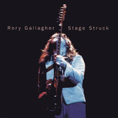 Rory Gallagher - Stage Struck (Edice 2000)