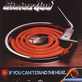 Status Quo - If You Can't Stand The Heat (Remastered)