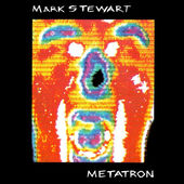 Mark Stewart - Metatron