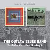 The Outlaw Blues Band - The Outlaw Blues Band / Breaking In