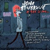 Jana Koubková - A Tak Si Jdu... (2016)