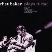 Chet Baker - Palys It Cool