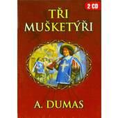 Alexandr Dumas - Tři mušketýři