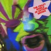 Arthur Brown - The Crazy World Of Arthur Brown