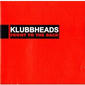 Klubbheads - Front To The Back (2001)