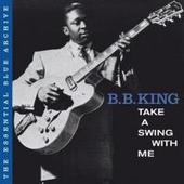B.B. King - The Essential Blue Archive: Take A Swing With Me