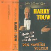 Harry Touw - Het Beste Van Harry Touw - Hartelijk lachen aan de bar (Kazeta, 1990)