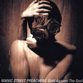 Manic Street Preachers - Gold Against The Soul (1993)