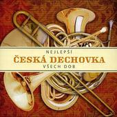 Various Artists - Nejlepší Česká Dechovka Všech Dob