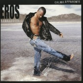 Eros Ramazzotti - Calma Apparente (2005)
