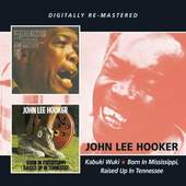 John Lee Hooker - Kabuki Wuki / Born In Mississippi Raised In Tennessee