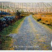Chieftains - Wide World Over: A 40 Year Celebration (Edice 2007)