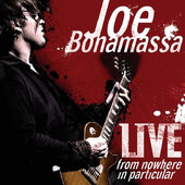 Joe Bonamassa - Live From Nowhere In Particular (2008)