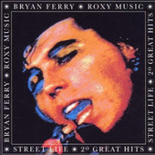 Bryan Ferry / Roxy Music - Street Life - 20 Great Hits