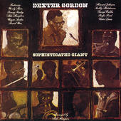 Dexter Gordon - Sophisticated Giant (Remastered 2016)