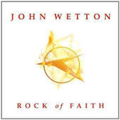 John Wetton - Rock Of Faitn