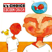 K's Choice - Cocoon Crash (Edice 2015)