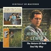 Jerry Lee Lewis - Return Of Rock / Soul My Way (Edice 2013)