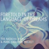 Natacha Atlas & Marc Eagleton Project - Foretold In The Language Of Dreams (2002)