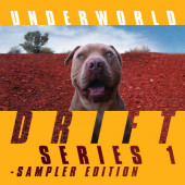 Underworld - Drift Series 1 - Sampler Edition (2019)