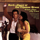 Herb Alpert & The Tijuana Brass - What Now My Love (Edice 2016) - 180 gr. Vinyl