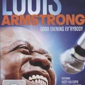 Louis Armstrong - GOOD EVENING EVÜRYBODY