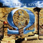 Omega - Egy Életre Szól (Reedice 2004)