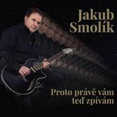 Jakub Smolík - Proto právě vám teď zpívám (2021) - Vinyl