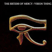 Sisters Of Mercy - Vision Thing (Remastered 2006)