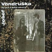 Josef Vondruška - Rock'n'rollový miláček Umělá hmota III / The Dom
