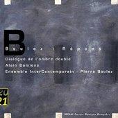 Boulez, Pierre - BOULEZ Répons/Dialogue de lombre double