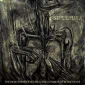 Sepultura - Mediator Between Head and Hands Must Be the Heart - 180 gr. Vinyl