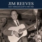 Jim Reeves - Singles & EP's 1949-1962 (4CD BOX, 2018)