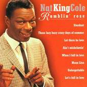 Nat King Cole - Ramblin Rose