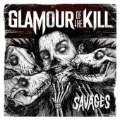 Glamour Of The Kill - Savages - 180 gr. Vinyl