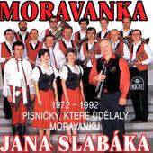 Moravanka Jana Slabáka - Písničky, Které Udělaly Moravanku 1