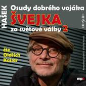 Jaroslav Hašek/Oldřich kaiser - Osudy dobrého vojáka Švejka za světové války 2/MP3