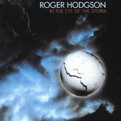Roger Hodgson - In The Eye Of The Storm (Remastered 1996)