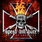 Speed Kill Hate - Acts Of Insanity