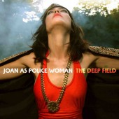 Joan As Police Woman - Deep Field (2011)