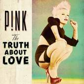 Pink - Truth About Love (Deluxe Edition)