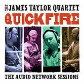 James Taylor Quartet - Quick Fire (The Audio Network Sessions) /2017