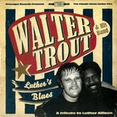 Walter Trout - Luther's Blues - A Tribute To Luther Allison