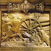 Bolt Thrower - Those Once Loyal (Edice 2014) - 180 gr. Vinyl