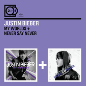 Justin Bieber - My Worlds / Never Say Never