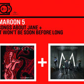 Maroon 5 - Songs About Jane / It Won't Be Soon Before Long