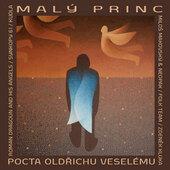 Oldřich Veselý =Tribute= - Malý princ - Pocta Oldřichu Veselému (2020)