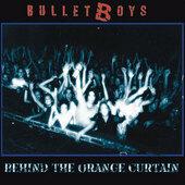 Bullet Boys - Behind The Orange Curtain (Limited Digipack, Edice 2008)