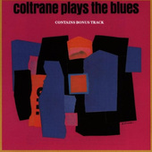 John Coltrane - Coltrane Plays The Blues (Edice 1993)