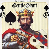 Gentle Giant - Power And The Glory (Edice 2009)